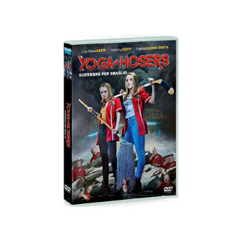 Yoga Hosers - Guerriere Per...