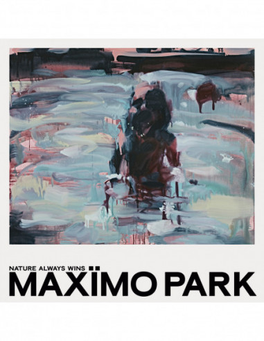 Maximo Park - Nature Always Wins...