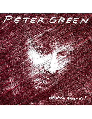 Green Peter - Whatcha Gonna Do?