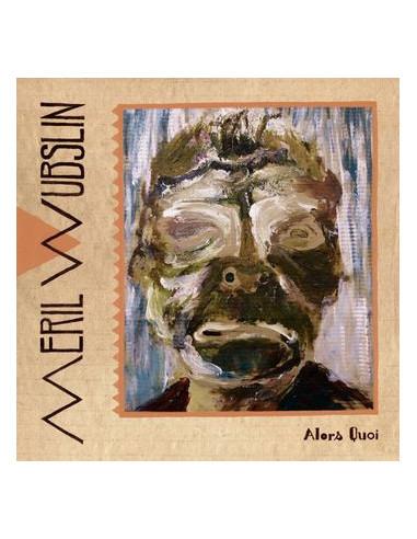 Meril Wubslin - Alors Quoi